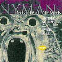 Nyman:noises, Sounds & Sweet Airs