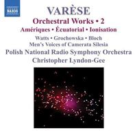 Orchestral Works Vol. 2 - Ameriques, Ecuatorial, Ionisation