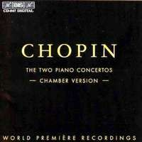Chopin F - Piano Conc. No. 1 & 2 (Chamber Version)