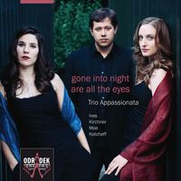 Gone Into The Night, Are All The Eyes: American Piano Trios