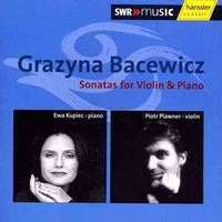 Bacewicz: Sonatas For Violin & Piano