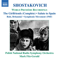 Podrugi (The Girlfriends) - Complete Film Music, Rule, Britannia! Op. 28, Salute To Spain, Symphonic Movement