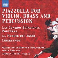 Astor Piazzolla: Tangos For Violin, Brass And Percussion