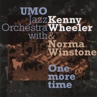 Umo Jazz Orchestra / Kenny Wheeler / Norma Winstone  One More Time
