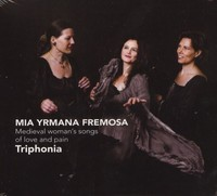 Mia Yrmana Fremosa - Medieval Woman's Songs Of Love And Pain