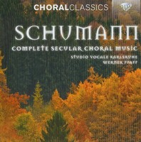 Choral Classics: Schumann: Complete Secular Choral Works